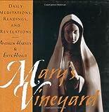 Mary's Vineyard: Daily Meditations, Readings, and Revelations
