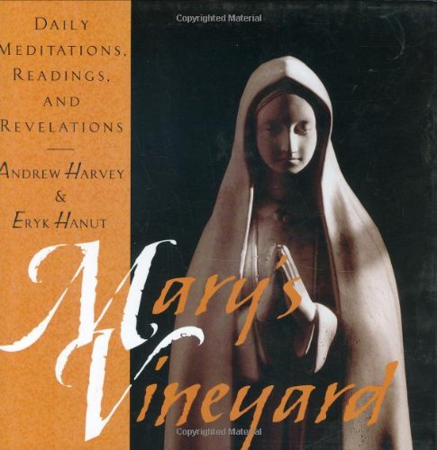 Mary's Vineyard: Daily Meditations, Readings, and Revelations by Quest Books