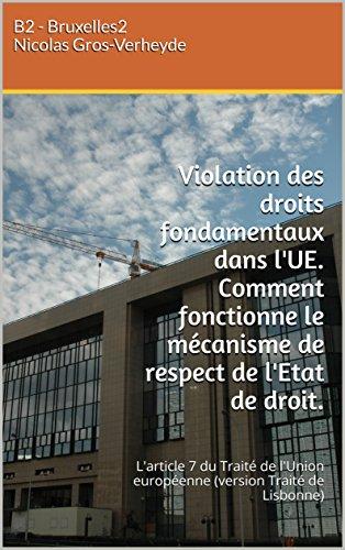 Droits fondamentaux dans l'UE. Comment fonctionne le mécanisme de respect de l'Etat de droit ?: L'article 7 du Traité de l'Union européenne (Les pouvoirs européens) (French Edition)