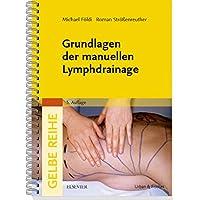 Grundlagen der manuellen Lymphdrainage (Gelbe Reihe)