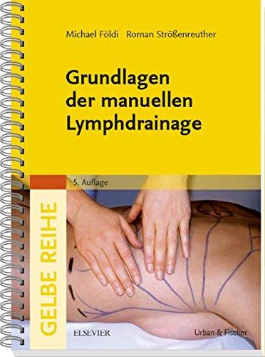 Grundlagen Der Manuellen Lymphdrainage  Gelbe Reihe