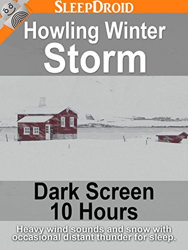 Howling Winter Storm: Dark Screen Edition, 10 hours of Heavy Wind Sounds and Snow with Occasional Distant Thunder for Sleep