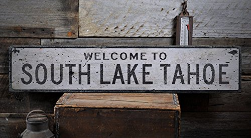 Welcome to SOUTH LAKE TAHOE - Custom SOUTH LAKE TAHOE, CALIFORNIA US City, State Distressed Wooden Sign - 9.25 x 48 - Lake South Tahoe Shops