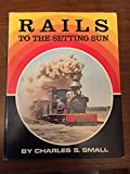 img - for Rails to the setting sun book / textbook / text book
