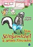 Vom Stinkemichel und seinen Freunden: 1. Teil (German Edition)