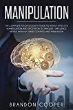 Manipulation: The Complete Psychologist's Guide to Highly Effective Manipulation and Deception Techniques – Influence People with NLP, Mind Control and … PSYCHOLOGY,SEDUCTION,PUA,BRAINWASHING)