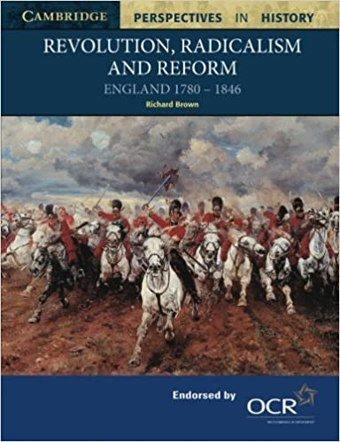 Revolution, Radicalism and Reform: England 1780-1846 Cambridge Perspectives in History