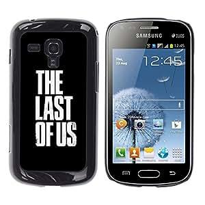 """For Samsung Galaxy S Duos S7562 , S-type El ultimo de nosotros"""" - Arte & diseño plástico duro Fundas Cover Cubre Hard Case Cover"""