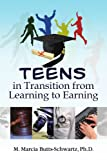 Teens in Transition from Learning to Earning, M. Marcia Butts-Schwartz, 1441526862
