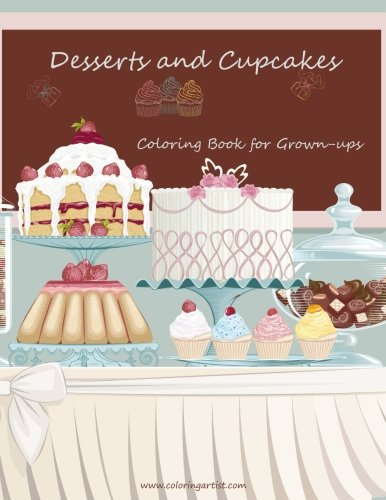 Desserts and Cupcakes Coloring Book for Grown-Ups 1 (Volume 1) [Nick Snels] (Tapa Blanda)