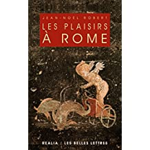 Les Plaisirs à Rome (Realia t. 2) (French Edition)