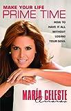 Make Your Life Prime Time, Maria Celeste Arraras, 1416585826