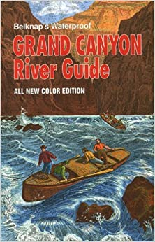 Belknap's Waterproof Grand Canyon River Guide (All New Color Edition) by Buzz Belknap (1997-07-03)