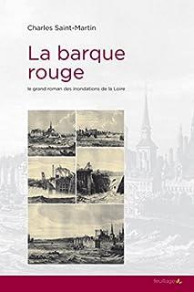 La barque rouge : le grand roman des inondations de la Loire, Hervé-Bazin, Ferdinand