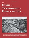 img - for The Earth as Transformed by Human Action: Global and Regional Changes in the Biosphere over the Past 300 Years book / textbook / text book