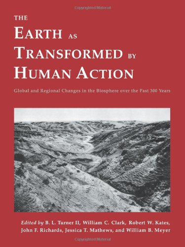The Earth as Transformed by Human Action: Global and Regional Changes in the Biosphere over the Past 300 Years