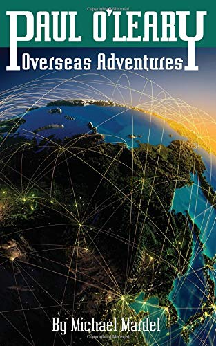 Book: Paul O'Leary - overseas adventures by Michael Mardel