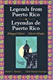 Legends from Puerto Rico - Leyendas de Puerto Rico, Muckley, Robert L. and Martinez-Santiago, Adela, 0844204870