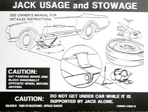(1968 FORD MUSTANG JACKING INSTRUCTIONS & STOWAGE DECAL - For SPACE SAVER MODELS - STICKER)
