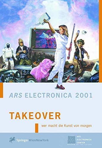 Takeover: Whos Doing the Art of Tomorrow? - Ars Electronica 2001 ...
