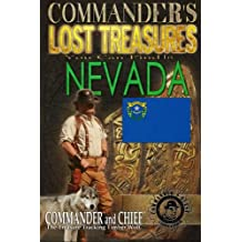 Commander's Lost Treasures You Can Find In Nevada: Follow the Clues and Find Your Fortunes! (Volume 1)