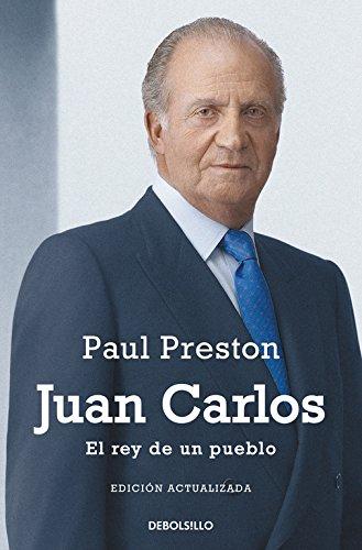 Juan Carlos I (edición actualizada): El rey de un pueblo (ENSAYO-BIOGRAFÍA)