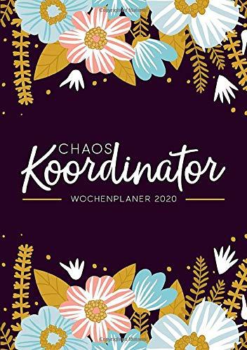 Chaos Koordinator  Wochenplaner 2020  Vom 1. Januar 2020 Bis 31. Dezember 2020  Planer Terminkalender And Tagebuch  Moderne Pinke Blaue Und Gelbe Blumen 130 4