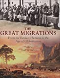 Wanderers History's Great Migrations, John Haywood and Quercus, 1847241875