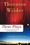 Three Plays: Our Town, The Skin of Our Teeth, and The Matchmaker (Perennial Classics)