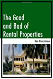The Good and Bad of Rental Properties, Don Descoteaux, 1434996980