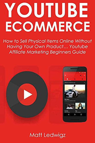 YOUTUBE ECOMMERCE: How to Tell on Physical Items Online Without having Your Own Product… Youtube Affiliate Marketing Beginners Guide
