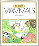 The Rise of Mammals, Ray A. Gallent, 0531102068