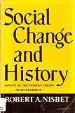 Social Change and History, Robert A. Nisbet, 0195008057