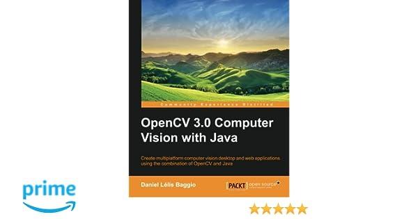 OpenCV Computer Vision with Java: Daniel Lelis Baggio