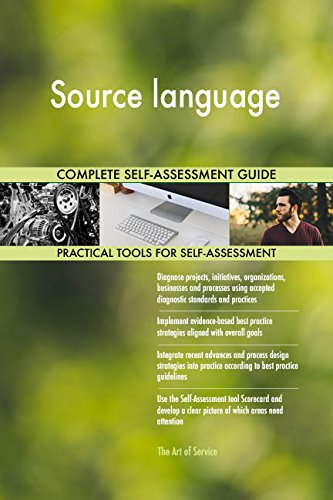 Source language All-Inclusive Self-Assessment - More than 670 Success Criteria, Instant Visual Insights, Comprehensive Spreadsheet Dashboard, Auto-Prioritized for Quick Results