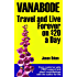 Vanabode happily camp, travel and live forever on $20 a day
