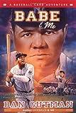 Babe & Me: A Baseball Card Adventure (Baseball Card Adventures)