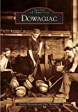 img - for Dowagiac (MI ) (Images of America) book / textbook / text book
