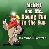 McNiff and Me, Having Fun in the Sun, Jon Michael Caravella, 145122754X