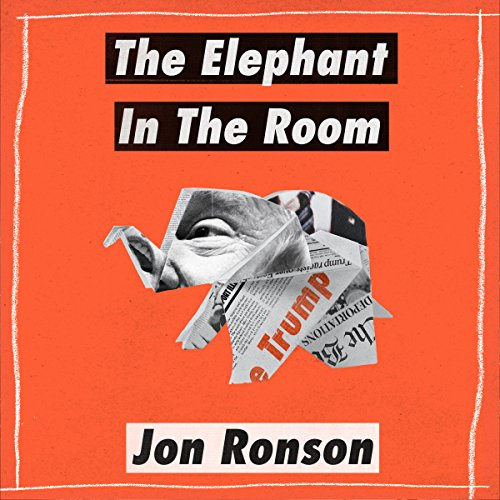 The Elephant in the Room: A Journey into the Trump Campaign and the Alt-Right