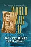 World War II from a Waist Gunner's View of Stalag, Luther Irwin Kelley, 1436325064