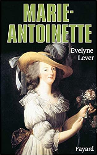 Marie Antoinette French Edition Evelyne Lever