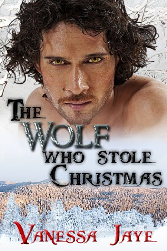 The Wolf Who Stole Christmas (Xmas Tales - Legendary Lovers)
