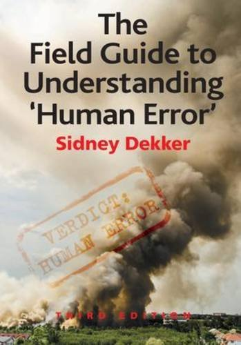 The Field Guide to Understanding Human Error by Sidney Dekker (2014-12-17): Amazon.com: Books