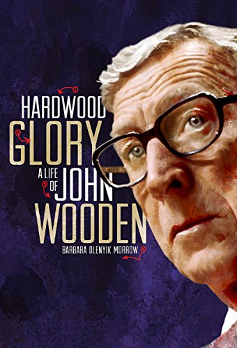 Hardwood Glory: A Life of John Wooden (Youth Biography)