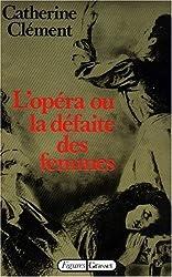 Lopéra ; ou, La défaite des femmes (Figures)