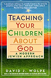 Teaching Your Children About God: A Modern Jewish Approach by David J. Wolpe (1994-12-02)