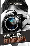 Manual de Fotografía (Spanish Edition)