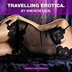 Travelling Erotica |  Sheherezade