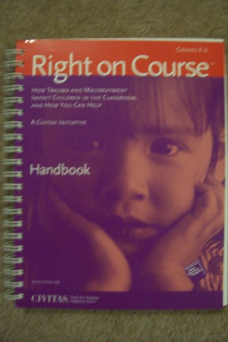 Right On Course (How Trauma And Maltreatment Impact Children In The Classroom, And How You Can Help.  Handbook & Tools, Grades K-6.) PDF